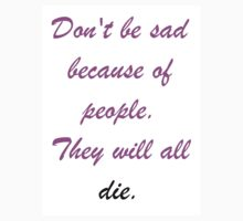 Don't Be Sad Because of People by WholockSisters