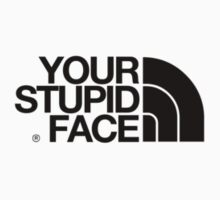 stupid face on back by websta