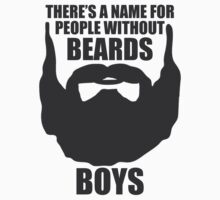 There's a name for people without beards: Boys by FullBlownShirts