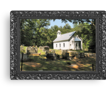 Cades Cove Missionary Baptist Church ... with a canvas and framed look Canvas Print