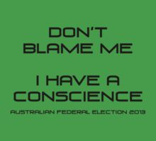 don't blame me I have a conscience by Kathleen Cameron