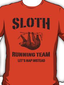 Sloth Running Team. Let's Nap Instead T-Shirt