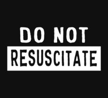 Do not resuscitate by artack