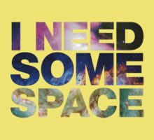 I Need Some Space (Shirt) Kids Clothes