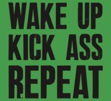 Wake Up Kick Ass Repeat by Look Human