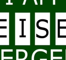 I AM HEISENBERGED Sticker