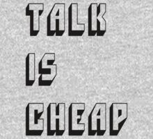 Talk is cheap by artack
