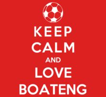 Keep Calm And Love Boateng by Phaedrart