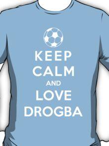 Keep Calm And Love Drogba T-Shirt