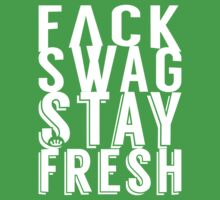 Fuck Swag Stay Fresh [Wht] | FreshTS by FreshThreadShop