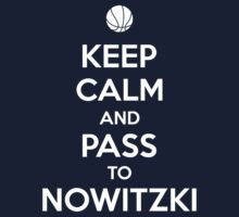 Keep Calm and pass to Nowitzki by aizo