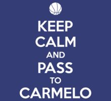 Keep Calm and pass to Carmelo by aizo
