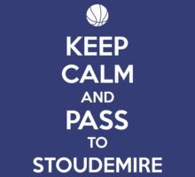 Keep Calm and pass to Stoudemire by aizo