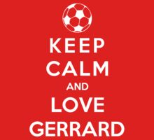 Keep Calm And Love Gerrard by Phaedrart