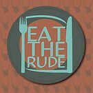 Eat The Rude (Teal) by KitsuneDesigns