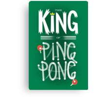 King of Ping Pong Canvas Print