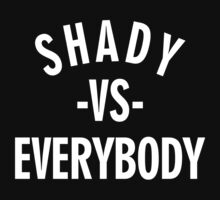 SHADY VS EVERYBODY by nadievastore