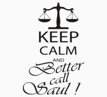 KEEP CALM AND BETTER CALL SAUL by meganfart
