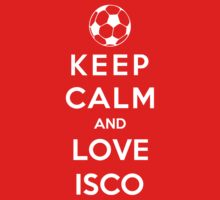Keep Calm And Love Isco by Phaedrart