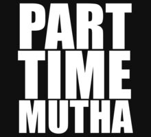 Part Time Mutha by sebastya