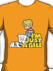 I'm Just A Bill T-Shirt