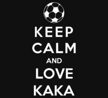 Keep Calm And Love Kaka by Phaedrart