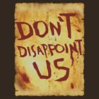 Don't disappoint us! by Awock