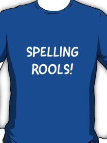 Spelling Rools! T-Shirt