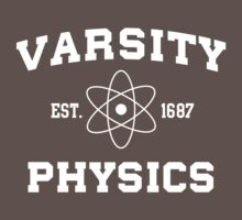 Varsity Physics. Est. 1687 by trends