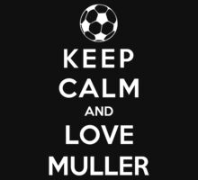Keep Calm And Love Muller by Phaedrart