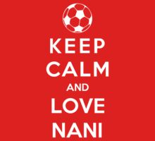 Keep Calm And Love Nani by Phaedrart