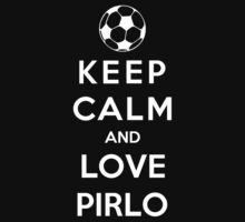 Keep Calm And Love Pirlo by Phaedrart