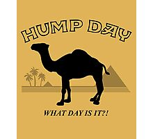 Hump Day! Photographic Print
