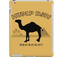 Hump Day! iPad Case/Skin