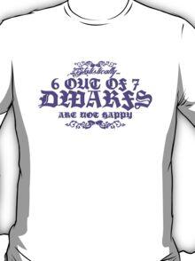 6 out of 7 Dwarfs T-Shirt