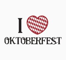 I Love Oktoberfest by BrightDesign