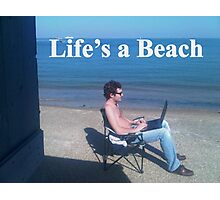 Sayings 'Lifes a Beach' Photographic Print