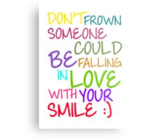 Don't Frown Someone Could Be Falling In Love With Your Smile Metal Print