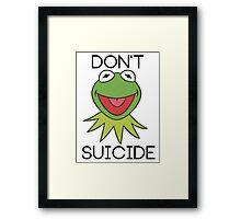 DON'T KERMIT SUICIDE Framed Print