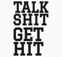 Talk Shit Get Hit | FreshTS by FreshThreadShop