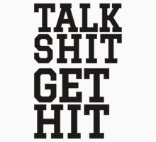 Talk Shit Get Hit | FreshTS by FreshThreadShop