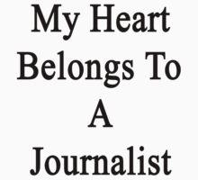 My Heart Belongs To A Journalist  by supernova23