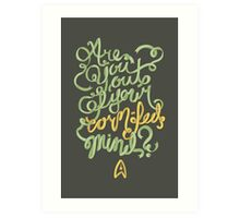 Are you out of your corn-fed mind? Art Print