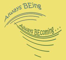 BEing~BEcoming by TeaseTees