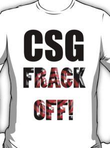 CSG - FRACK OFF! T-Shirt