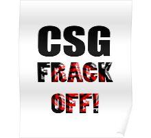 CSG - FRACK OFF! Poster
