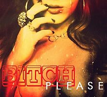 #BitchPlease by CUSP1