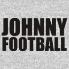 Johnny Football (black text) by MOHAWK99
