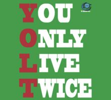 YOLT - You Only Live Twice T-Shirt by usubmit2allah