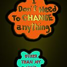 I DON'T NEED TO CHANGE by James Lewis Hamilton
